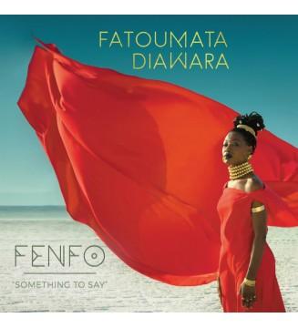 Fatoumata Diawara - Fenfo - Something To Say (LP, Album + CD, Album) mesvinyles.fr