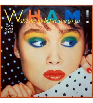 """Wham! - Wake Me Up Before You Go-Go (12"""", Maxi)"""