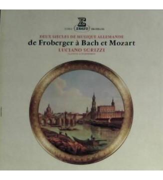 Johann Jakob Froberger, Johann Sebastian Bach, Wolfgang Amadeus Mozart, Luciano Sgrizzi - Deux Siècles De Musique Allemande De