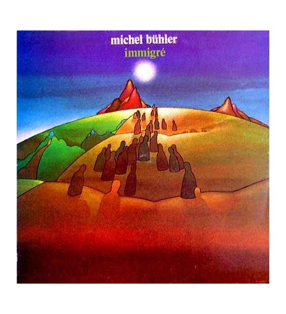 Michel Bühler - Immigré (LP, Album) mesvinyles.fr