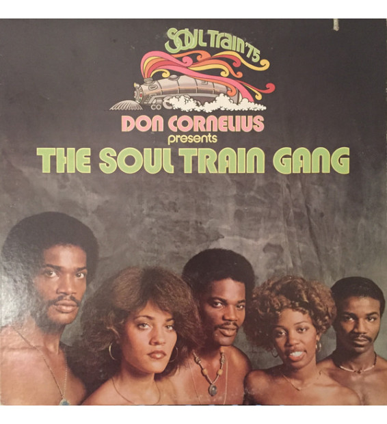 Don Cornelius Presents The Soul Train Gang* - Don Cornelius Presents The Soul Train Gang (Soul Train '75) (LP, Album)