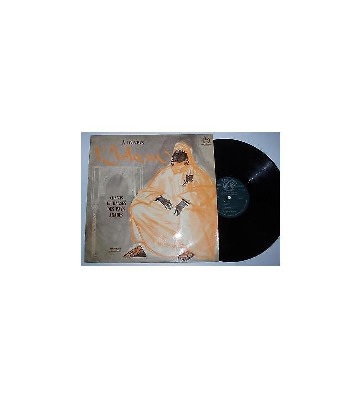 Abdu-El-Hamid Et Son Orchestre* - A Travers L'Islam, Chants Et Danses Des Pays Arabes (LP) mesvinyles.fr