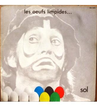 Sol (31) - Les Œufs Limpides... (Enregistré Au Théâtre De La Ville, Paris) (LP, Album) mesvinyles.fr