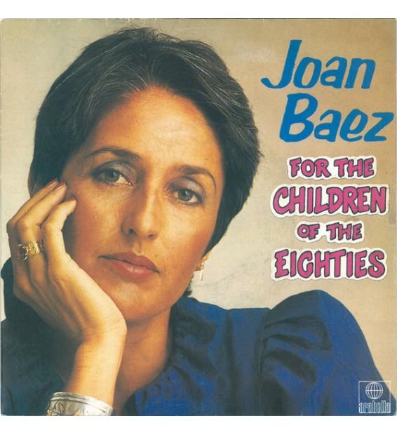 """Joan Baez - For The Children Of The Eighties (7"""", Single)"""