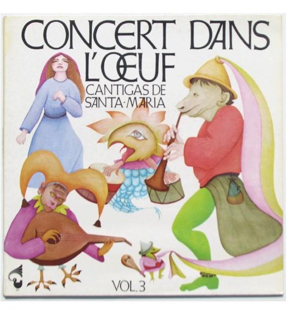 Concert Dans L'œuf - Vol. 3 - Cantigas De Santa-Maria (LP, Album) mesvinyles.fr