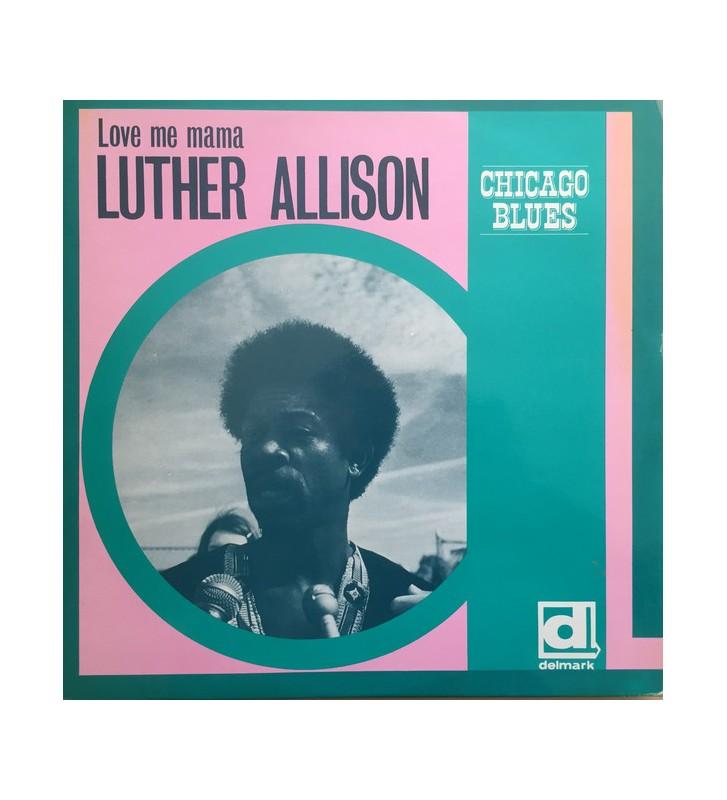 Luther Allison - Love Me Mama (LP, Album) mesvinyles.fr