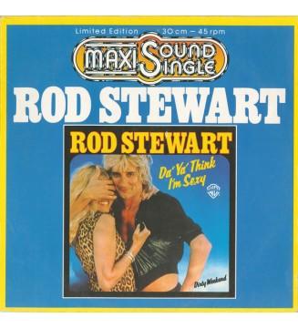 """Rod Stewart - Da' Ya' Think I'm Sexy / Dirty Weekend (12"""", Maxi, Ltd)"""