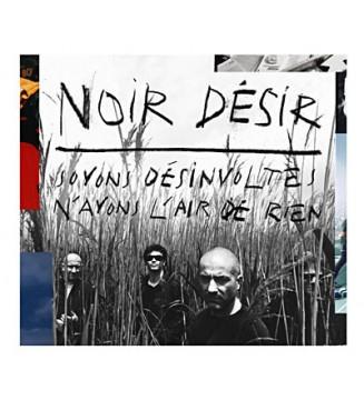 Noir Désir - Soyons Désinvoltes, N'Ayons L'Air De Rien (2xLP, Comp, RE) mesvinyles.fr