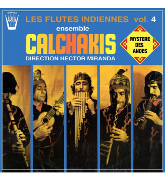 CALCHAKIS – Les Flûtes Indiennes Vol. 4 - Mystère Des Andes - Vinyle Occasion mesvinyles.fr