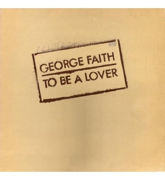 George Faith - To Be A Lover (LP, Album) mesvinyles.fr