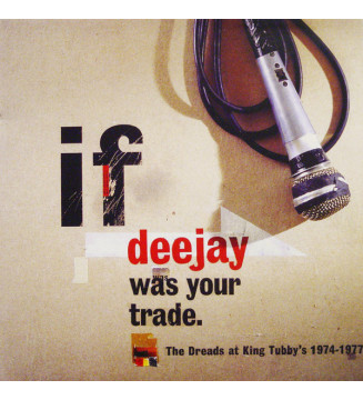 Various - If Deejay Was Your Trade. The Dreads At King Tubby's 1974-1977 (2xLP, Comp, RE) mesvinyles.fr