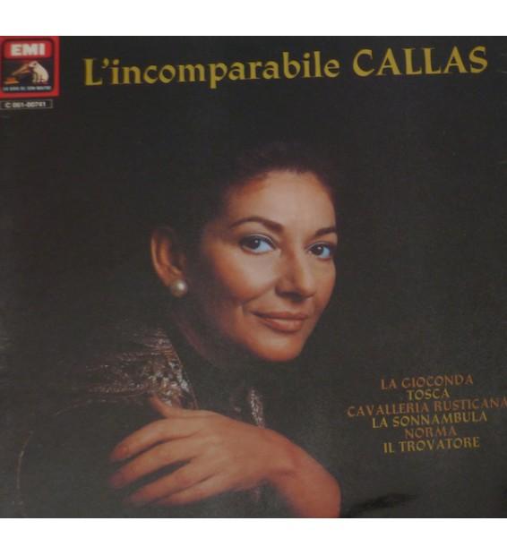 Callas* - L'Incomparabile Callas : La Gioconda / Tosca / Cavalleria Rusticana / La Sonnambula / Norma / Il Trovatore (LP, Alb