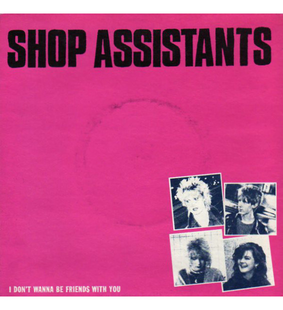 """Shop Assistants - I Don't Wanna Be Friends With You (7"""") mesvinyles.fr"""