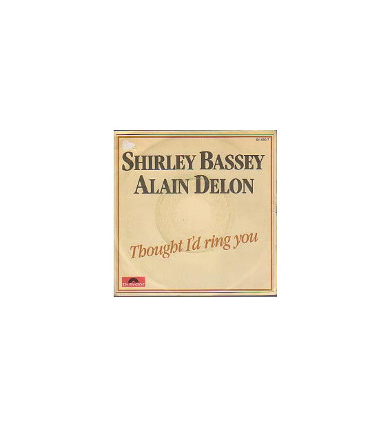 "Alain Delon & Shirley Bassey - Thought I'd Ring You (7"", Single) mesvinyles.fr"