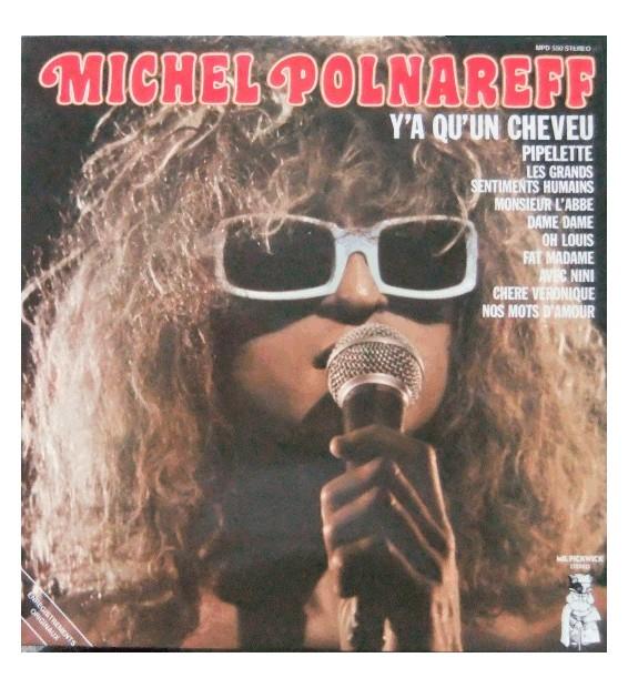 Michel Polnareff - Y'A Qu'Un Cheveu (LP, Comp) mesvinyles.fr