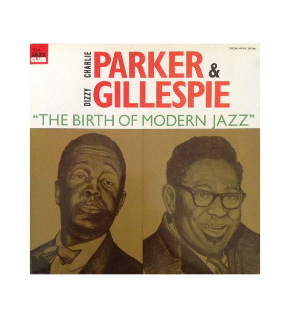 "Charlie Parker & Dizzy Gillespie - ""The Birth Of Modern Jazz"" (LP, Comp, Mono, Gat) mesvinyles.fr"