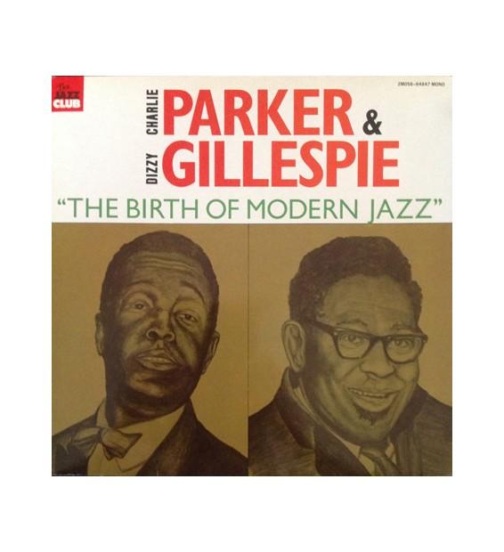 """Charlie Parker & Dizzy Gillespie - """"The Birth Of Modern Jazz"""" (LP, Comp, Mono, Gat)"""