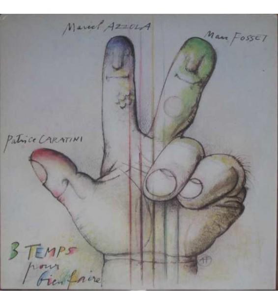 Marcel Azzola / Patrice Caratini / Marc Fosset - 3 Temps Pour Bien Faire (LP, Album)