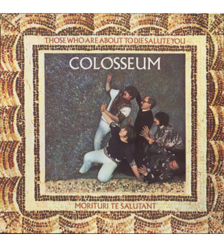 Colosseum - Those Who Are About To Die Salute You (LP, Album, RE) mesvinyles.fr