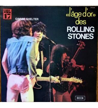 The Rolling Stones - «L'âge D'or» Des Rolling Stones - Vol 17 - Gimmie Shelter (LP, Comp, RE, Gat) mesvinyles.fr