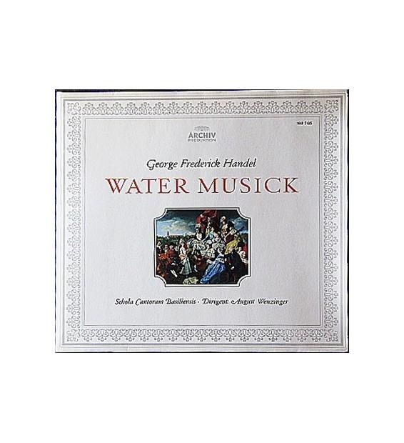 George Frederick Handel* / Schola Cantorum Basiliensis / August Wenzinger - Water Musick (LP)