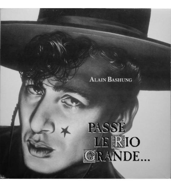 Alain Bashung - Passé Le Rio Grande... (LP, Album) mesvinyles.fr