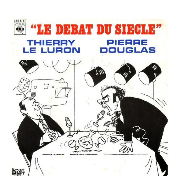 """Thierry Le Luron, Pierre Douglas - """"Le Debat Du Siecle"""" (7"""") mesvinyles.fr"""