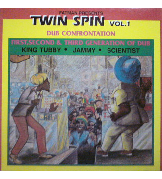 King Tubby, Scientist and Prince Jammy - Fatman Presents Twin Spin Vol.1 - Dub Confrontation (LP, Comp) mesvinyles.fr
