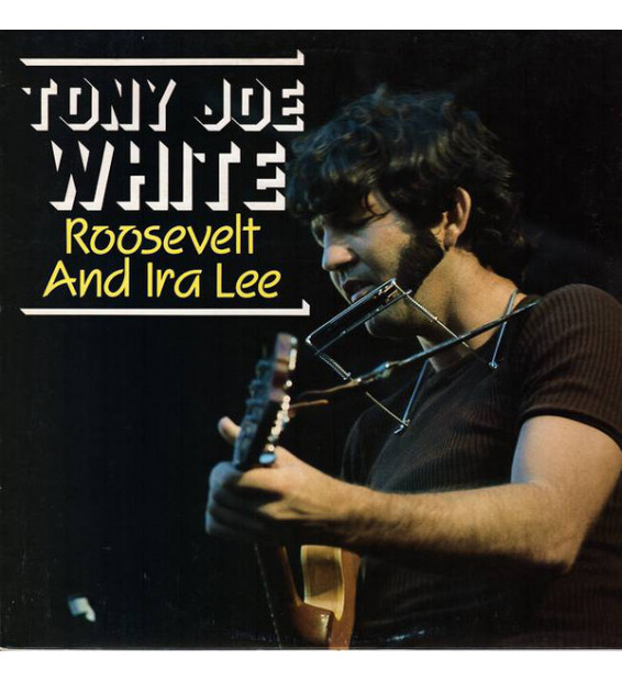 Tony Joe White - Roosevelt And Ira Lee (LP, Album, Unofficial)