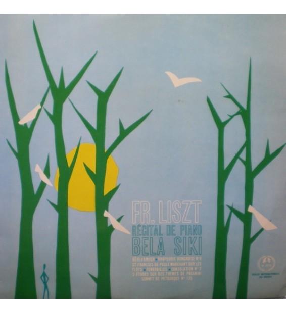 Franz Liszt - Bela Siki - Récital De Piano - Vinyle Occasion mesvinyles.fr