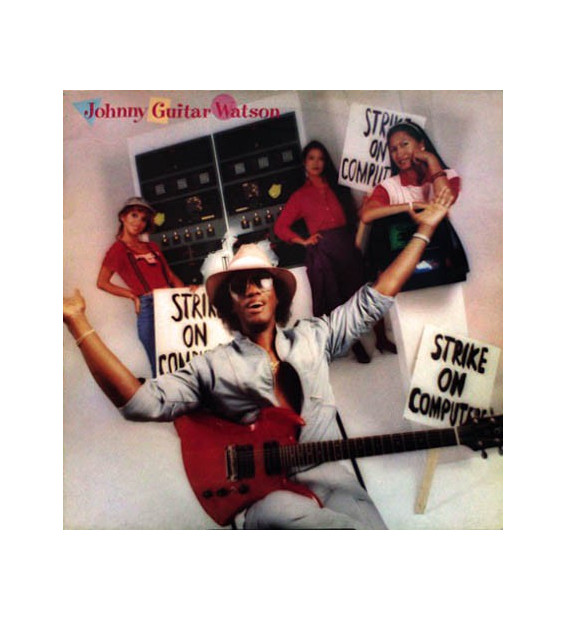 Johnny Guitar Watson - Strike On Computers (LP, Album)