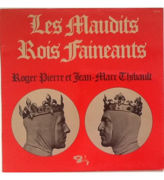 Roger Pierre Et Jean-Marc Thibault - Les Maudit Rois Faineants (LP) mesvinyles.fr