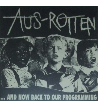 Aus-Rotten - ...And Now Back To Our Programming (LP, Album) mesvinyles.fr