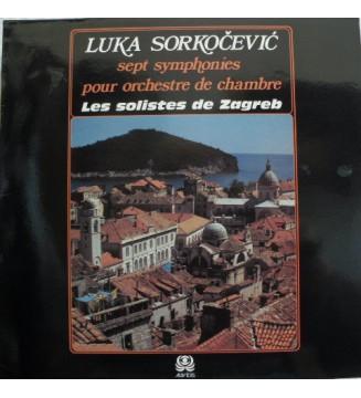 Zagrebački Solisti / Luka Sorkočević - Sept Symphonies Pour Orchestre De Chambre (LP, Album) mesvinyles.fr