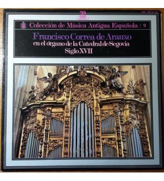 Francisco Correa De Arauxo - Francisco Correa De Arauxo En El Órgano De La Catedral De Segovia. Siglo XVII (LP, Album) mesvinyle