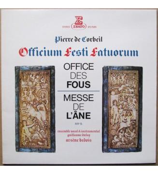 Pierre De Corbeil - Ensemble Vocal & Instrumental Guillaume Dufay*, Arsène Bedois - Officium Festi Fatuorum (Office Des Fous Et