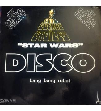 "Bang Bang Robot - La Guerre Des Etoiles (12"") mesvinyles.fr"