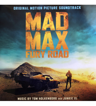 Tom Holkenborg AKA Junkie XL - Mad Max: Fury Road (Original Motion Picture Soundtrack) (2xLP, Album, 180) mesvinyles.fr