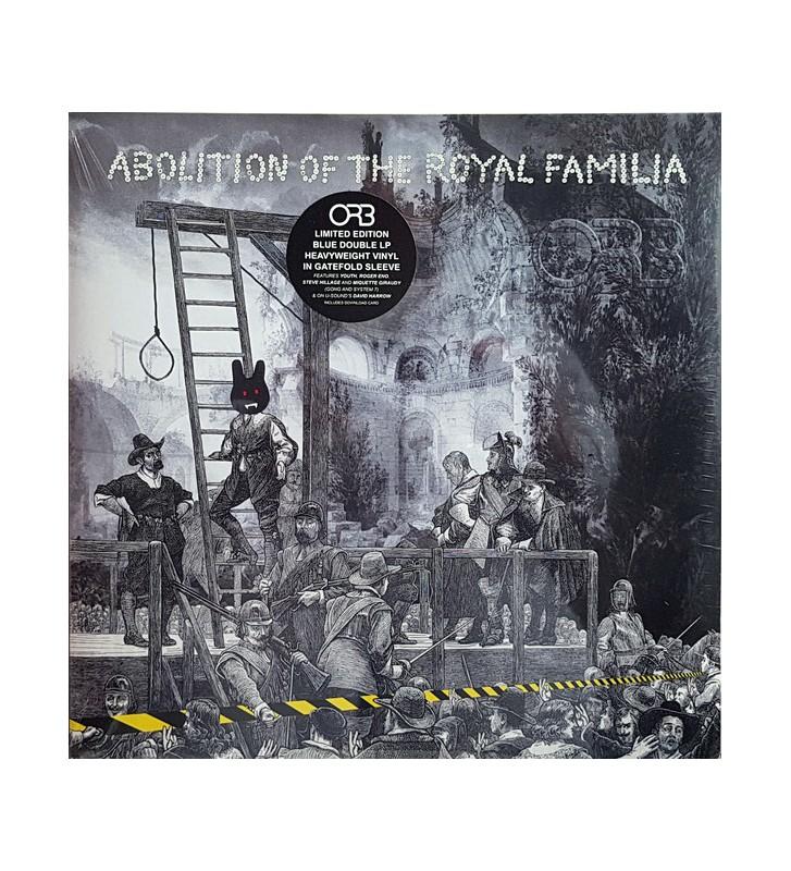 Orb* - Abolition Of The Royal Familia (2xLP, Album, Ltd, Blu) Disquaire Day (RSD) mesvinyles.fr