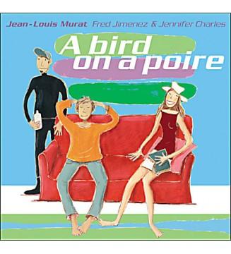 Jean-Louis Murat, Jennifer Charles, Fred Jimenez - A Bird On A Poire (LP) mesvinyles.fr