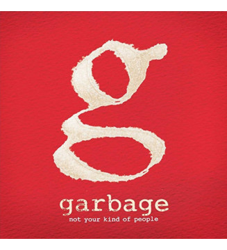 Garbage - Not Your Kind Of...