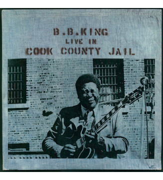 B.B. King - Live In Cook County Jail (LP, Album, RE, Glo) mesvinyles.fr