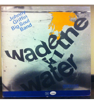Johnny Griffin Big Soul Band - Wade In The Water (LP, Album, Mono) mesvinyles.fr