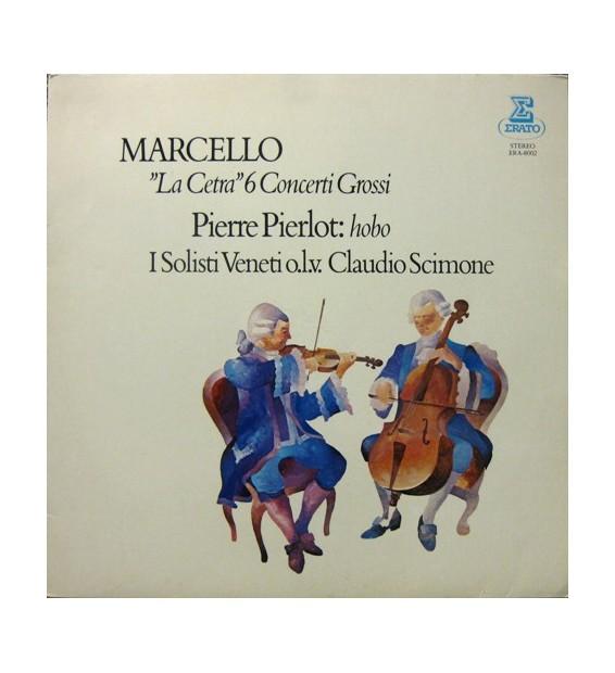 """Marcello*, Pierre Pierlot, I Solisti Veneti, Claudio Scimone - """"La Cetra"""" - 6 Concerti Grossi (LP, RE)"""