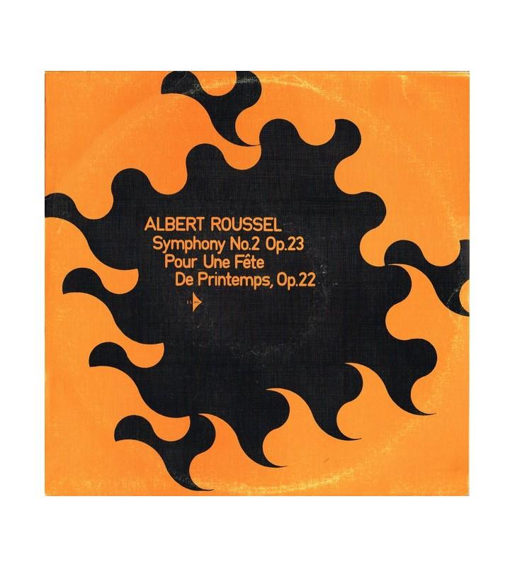 Albert Roussel - Symphony No. 2 Op. 23 / Pour Une Fête De Printemps Op. 22 (LP, Album, Club) mesvinyles.fr