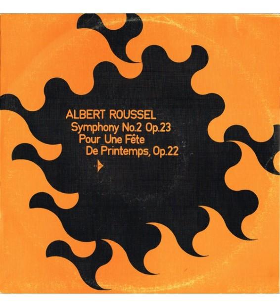 Albert Roussel - Symphony No. 2 Op. 23 / Pour Une Fête De Printemps Op. 22 (LP, Album, Club)