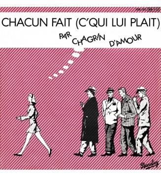 """Chagrin D'Amour - Chacun Fait (C'Qui Lui Plait) (7"""", Single) mesvinyles.fr"""