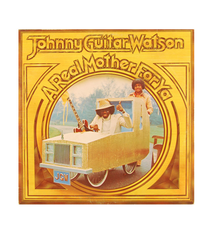 Johnny Guitar Watson - A Real Mother For Ya (LP, Album) mesvinyles.fr