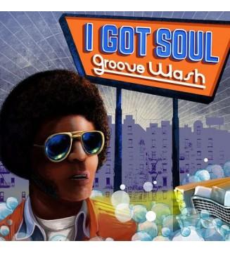 """Various - I Got Soul """"Groove Wash"""" (LP, Comp) mesvinyles.fr"""
