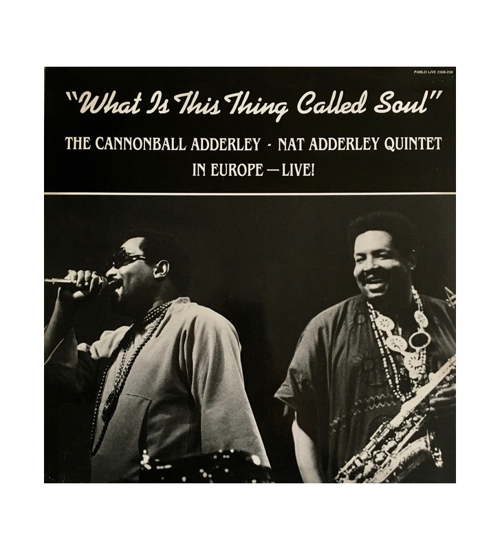 The Cannonball Adderley - Nat Adderley Quintet* - What Is This Thing Called Soul (In Europe - Live!) (LP, Album) mesvinyles.fr